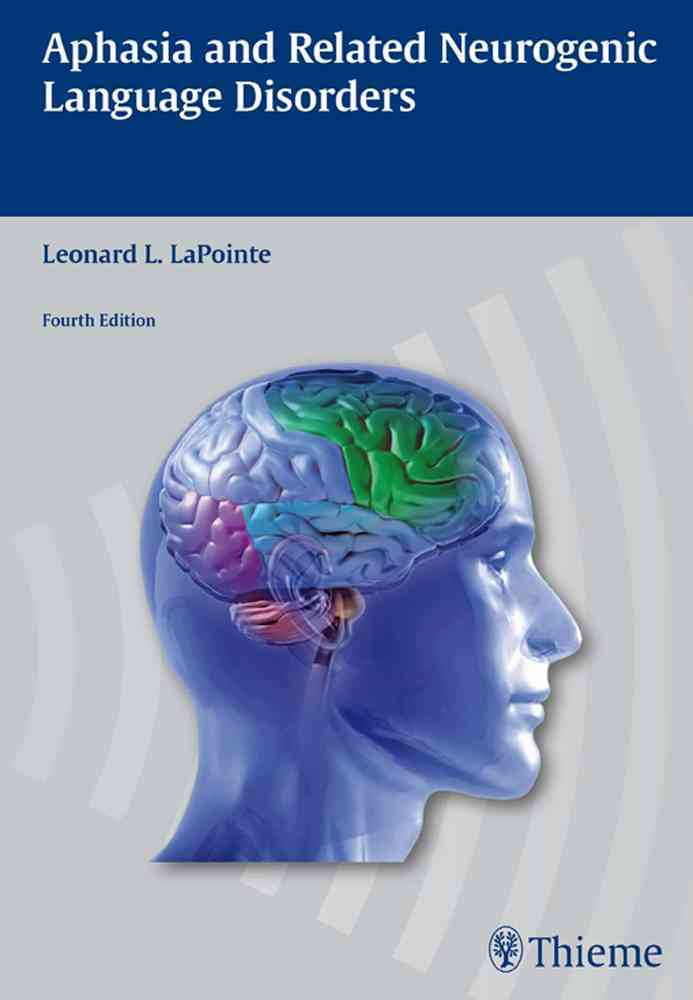 Aphasia and Related Neurogenic Language Disorders By Lapointe, Leonard L. (EDT)