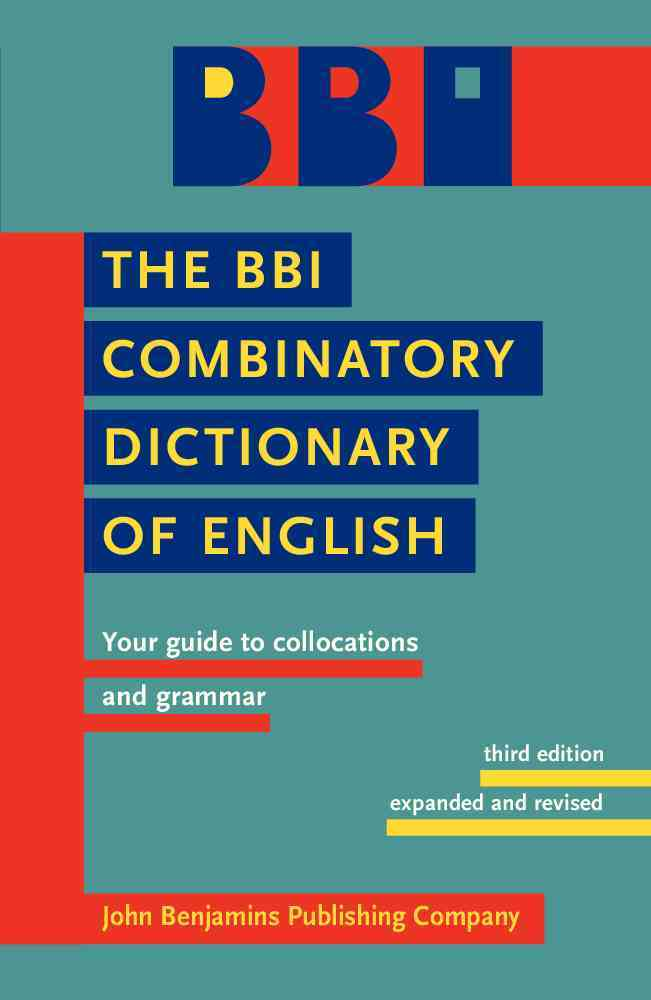 The BBI Dictionary of English Word Combinations By Ilson, Robert/ Benson, Morton (COM)/ Benson, Evelyn (COM)
